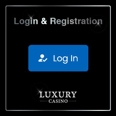 Luxury Casino Login and Registration